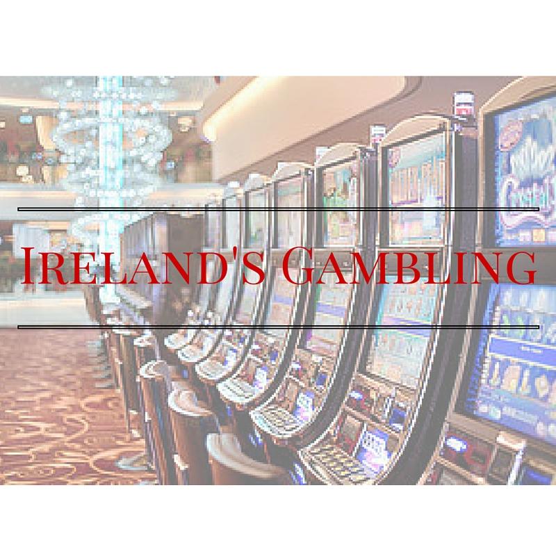 Ireland's Gambling